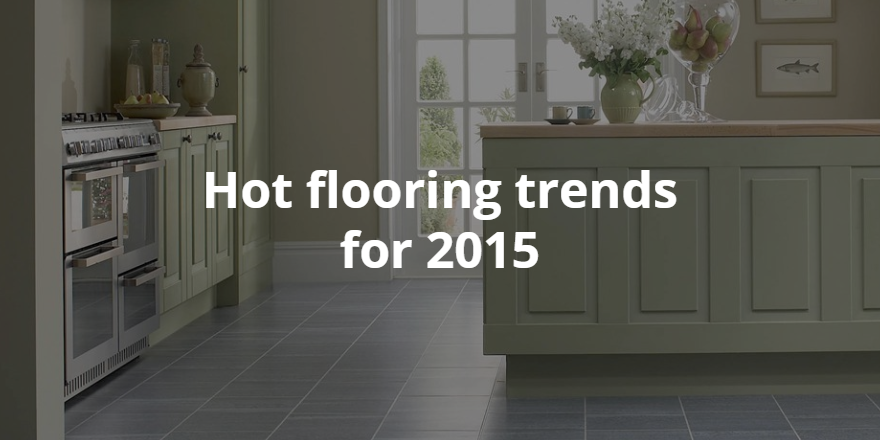 Hot Flooring Trends For 2015 Premier Flooring Group
